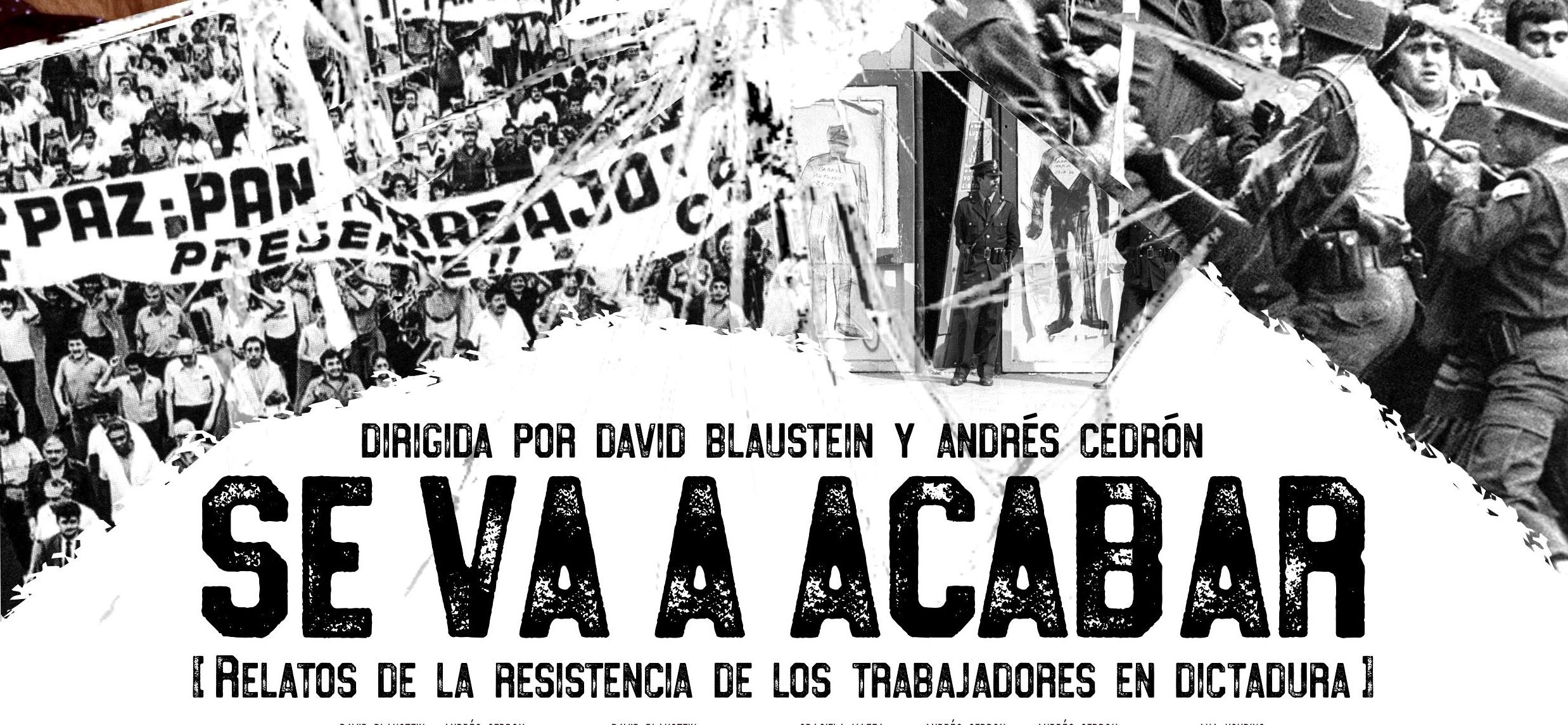 Documental Se va a acabar, sobre la resistencia sindical a la dictadura