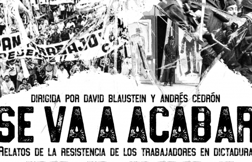 Documental Se va a acabar, sobre la resistencia sindical a la dictadura